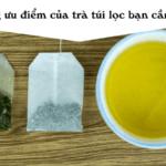 Những ưu điểm của trà túi lọc bạn cần biết?