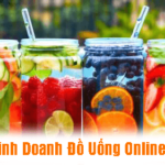 Kinh Doanh Đồ Uống Online? Bạn Dám Thử Không?